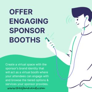 offer engaging sponsor booths